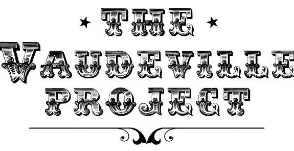 The Vaudeville Project