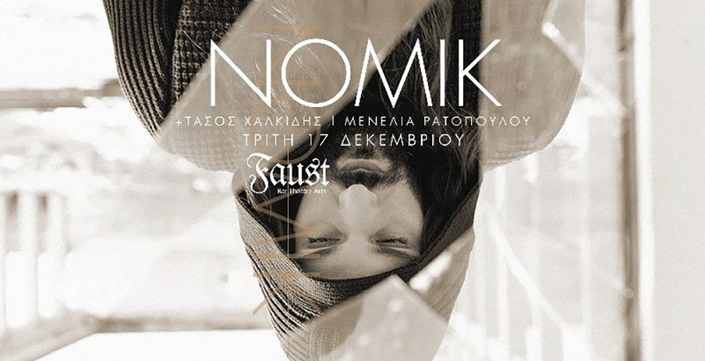 ΝΟΜΙΚ | Live @ Faust